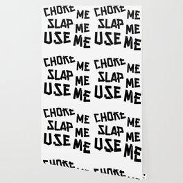 Choke Slap & Use Me product   DDLG Choke Me Daddy design Wallpaper