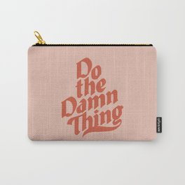 Do the Damn Thing Carry-All Pouch