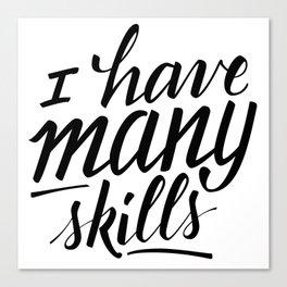 """Xena """"I have many skills"""" quote Canvas Print"""