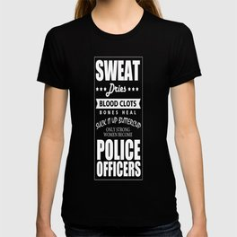Sweat drives blood clots police officers T-shirt