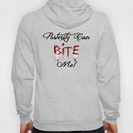 """Carmilla Quote: """"Posterity can bite me"""" Hoody"""