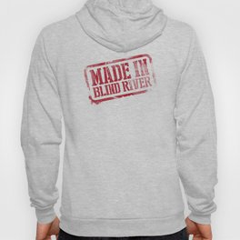 Made in Blind River Hoody