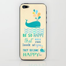 Be so happy that when others look at you they become happy too iPhone & iPod Skin