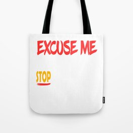 """""""Excuse Me Tell Your Boobs To Stop Staring At Me"""" tee design. Naughty and hilarious gift too!  Tote Bag"""