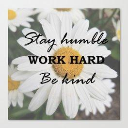 Be Humble Canvas Print