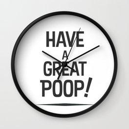 Have a Great Poop! - Bathroom Art - Inspirational Wall Clock