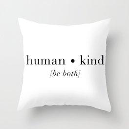 human • kind [be both] Throw Pillow