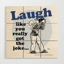 Laughing is the best... Wood Wall Art