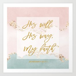 Elegant Gold Pastel Watercolour Bible Verse His will His way My faith Art Print
