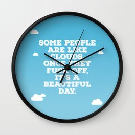 Some People Are Like Clouds Wall Clock