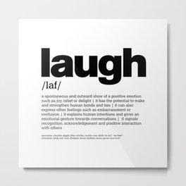 Def. LAUGH b/w Metal Print