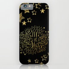 Rattle The Stars Slim Case iPhone 6