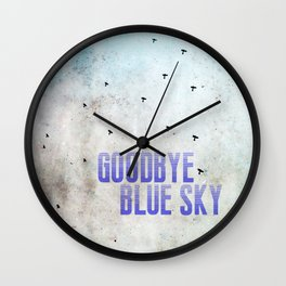 Goodbye Blue Sky Wall Clock