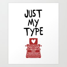 JUST MY TYPE - Love Valentines Day Quote Art Print