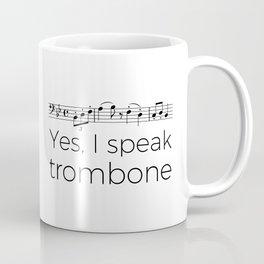 I speak trombone Coffee Mug