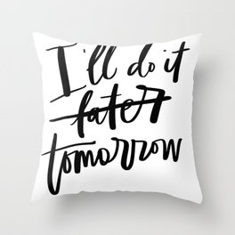 I'll do it tomorrow Throw Pillow