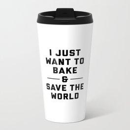 Bake & Save the World Metal Travel Mug