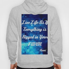 Everything Is Rigged - Rumi Inspirational Quote Hoody