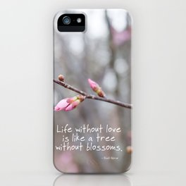 Life without love... iPhone Case