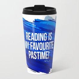 Reading is my favourite pastime! Travel Mug