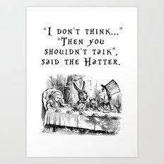 Then you shouldn't talk Art Print