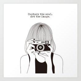 Capture your soul Art Print
