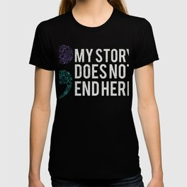 My Story Does Not End Here T-Shirt T-shirt