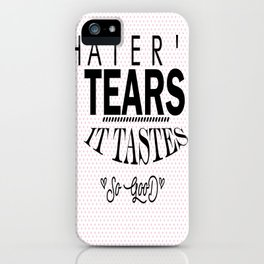 Hater tear iPhone Case