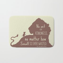 No Act of Kindness, no Matter How Small is Ever Wasted - The Lion and the Mouse Bath Mat