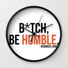 Be Humble. Wall Clock