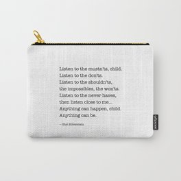 Listen to the MUSTN'TS, child, listen to the DON'TS. Carry-All Pouch