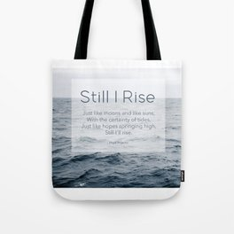 Ocean Waves. Still I Rise by Maya Angelou Tote Bag