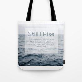 Ocean Waves. Still I Rise by Maya Angelou Tote Bag