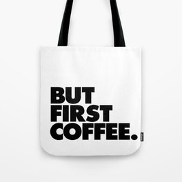 But First Coffee black-white typographic poster design modern home decor canvas wall art Tote Bag