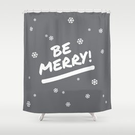 Charcoal Gray Be Merry Christmas Snowflakes Shower Curtain