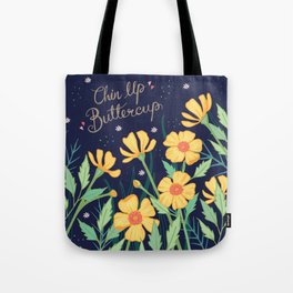 Chin Up Buttercup Tote Bag