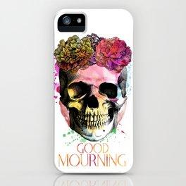 Good Mourning iPhone Case