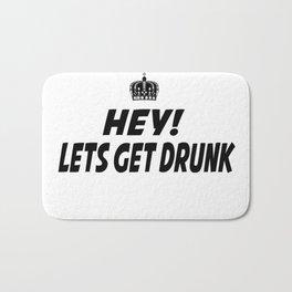 Lets Get Drunk Bath Mat