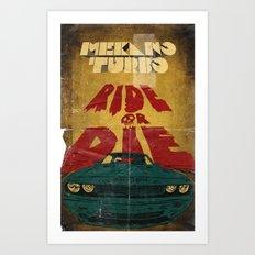 MEKANO TURBO/ride or die poster Art Print