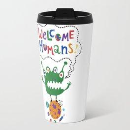 Welcome Humans Travel Mug