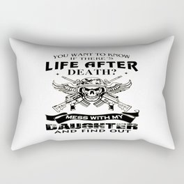 Mess With My Daughter And Find Out! Rectangular Pillow