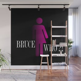 Bruce Who?! Wall Mural