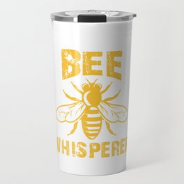 Bee Whisperer, Beekeeper Gift, Bee Lover, Save The Bees Travel Mug