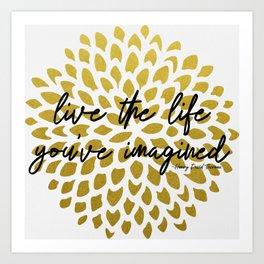 Live The Life You've Imagined Dahlia Gold Foil Art Print