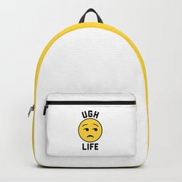 Ugh Life Funny Quote Backpack
