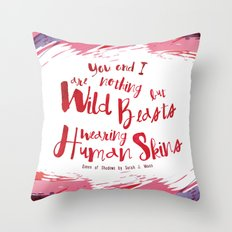 Queen of Shadow Book Quote - Wild Beasts - White Throw Pillow