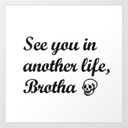 brotha Art Print