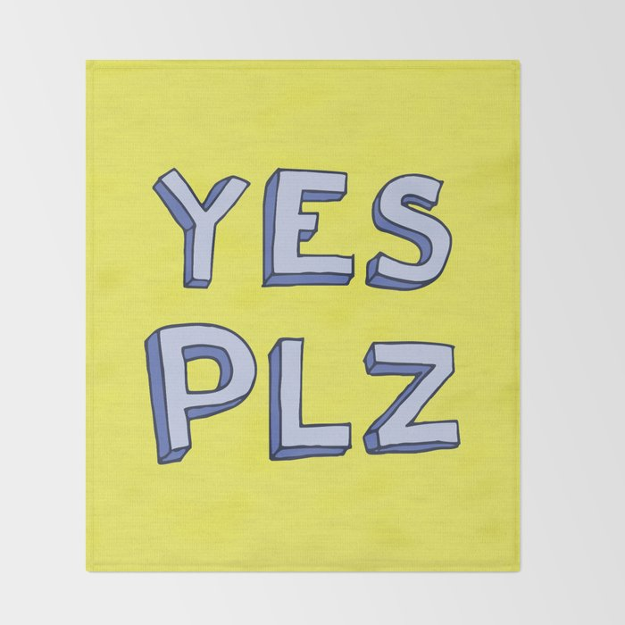 Yes PLZ Throw Blanket