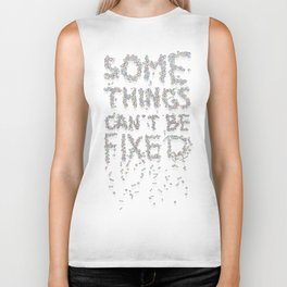 Some things can't be fixed Biker Tank