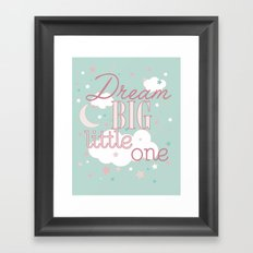 Dream Big Little One in Teal and Pink--Inspirational wall decor for girls Framed Art Print